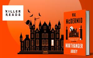 Val McDermid. Northanger Abbey, Killer Reads.