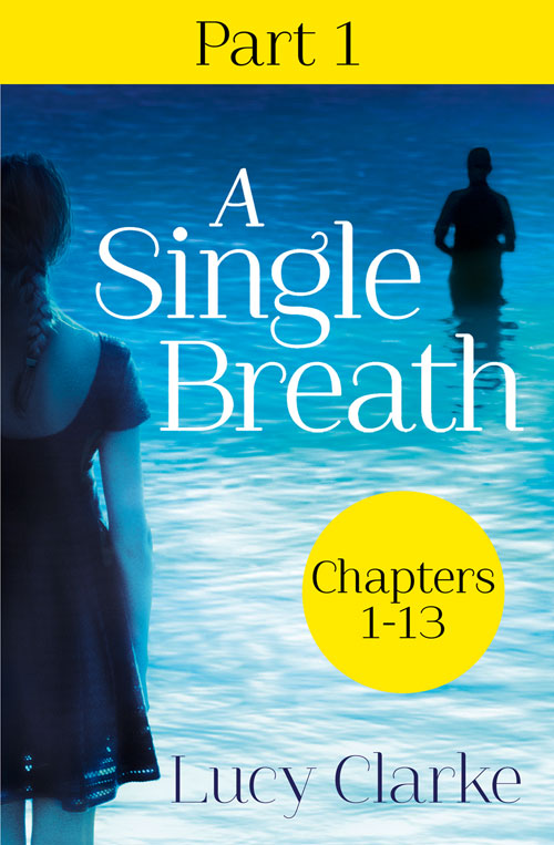 Lucy Clarke. A Single Breath. Chapters 1-13.